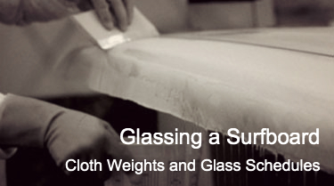 Glassing a Surfboard - Cloth Weights and Glass Schedules